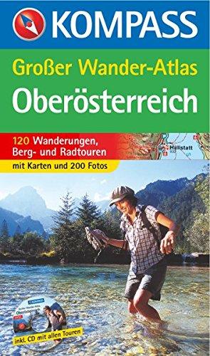 Oberösterreich: Großer Wanderatlas  mit 120 Wanderungen, Berg- und Radtouren (KOMPASS Große Wanderbücher, Band 601)