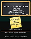 img - for How to Speak and Write Correctly: Study Guide (English + Indonesian) by Joseph Devlin (2016-02-18) book / textbook / text book