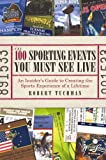 For the casual armchair fan to the fan who dreams of a front row seat at the games, The 100 Sporting Events You Must See Live provides invaluable information about tickets and travel as well as the parties and the pageantry for the top...