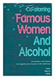 Co-Starring Famous Women and Alcohol, Lucy B. Robe, 0896381005