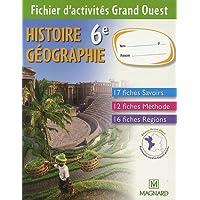 Histoire géographie 6e : Fichier d'activités : Grand Ouest