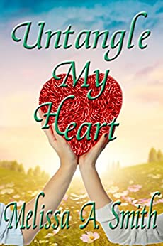 Untangle My Heart by [Smith, Melissa A.]