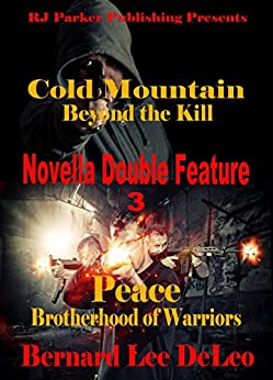 Novella Double Feature III - (BONUS) Free Book Included: Books 2 of Cold Mountain and PEACE (Action Novellas 3) by [DeLeo, Bernard Lee]