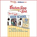 Chicken Soup for the Soul: Teens Talk High School - 32 Stories of Life's Challenges and Growing Up for Older Teens Audiobook by Jack Canfield, Mark Victor Hansen, Amy Newmark, Madeline Clapps, Nick Podehl, Kate Rudd Narrated by Nick Podehl, Kate Rudd