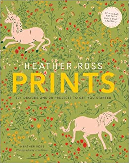 a9f21eaea Heather Ross Prints: 50+ Designs and 20 Projects to Get You Started: Heather  Ross, John Gruen: 9781584799955: Amazon.com: Books