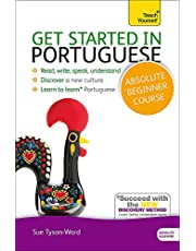 Get Started in Portuguese Absolute Beginner Course: The essential introduction to reading, writing, speaking and understanding a new language