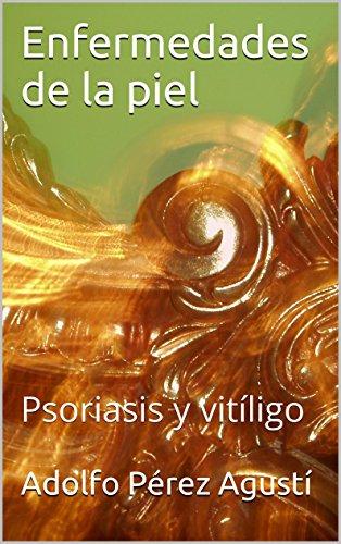 Descargar Libro Enfermedades De La Piel: Psoriasis Y Vitíligo Adolfo Pérez Agusti