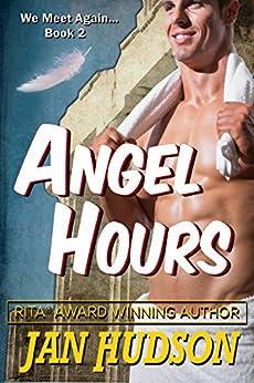 Angel Hours (We Meet Again . . . Book 2) by [Hudson, Jan]