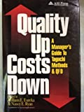 img - for Quality Up, Costs Down: A Manager's Guide to Taguchi Methods and Qfd by William E. Eureka (1994-07-01) book / textbook / text book