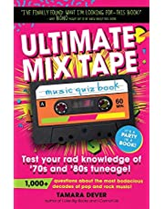 Ultimate Mix Tape Music Quiz Book: Test your rad knowledge of '70s and '80s tuneage!