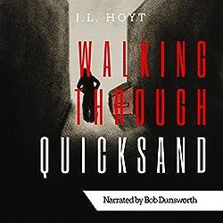 Walking Through Quicksand