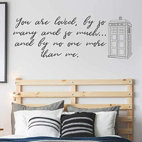 Dr Who Quote and Tardis | 'You Are Loved' | Whovian Gift Idea | Vinyl Wall Decal for Living Room, Bedroom, Kids Playroom | Black, White, Brown, Gray, Other Colors | Small, Large Sizes ()