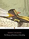 The History of Tom Jones, A Foundling (Penguin Classics) Reprint Edition by Fielding, Henry published by Penguin Classics (2005)