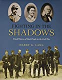 img - for Fighting in the Shadows: Untold Stories of Deaf People in the Civil War book / textbook / text book