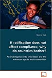 If ratification does not affect compliance, why docountries bother?, Dawn L. Teele, 3639093690