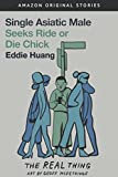 #10: Single Asiatic Male Seeks Ride or Die Chick (The Real Thing collection)