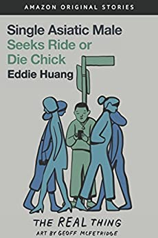 Single Asiatic Male Seeks Ride or Die Chick (The Real Thing collection) by [Huang, Eddie]
