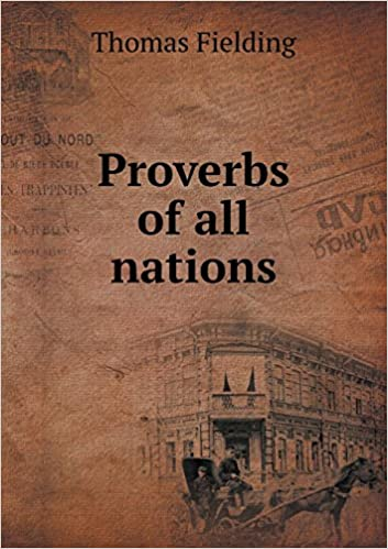 Proverbs of all nations: Thomas Fielding: 9785518572423
