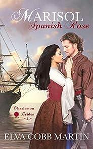Marisol ~ Spanish Rose (Charleston Brides Book 1)