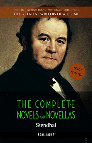 Stendhal: The Complete Novels and Novellas (The Greatest Writers of All Time)