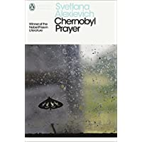 Modern Classics: Chernobyl Prayer: A Chronicle of the Future (Penguin Modern Classics)