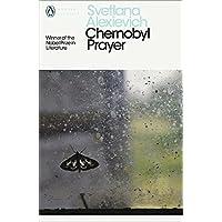 Modern Classics: Chernobyl Prayer: A Chronicle of the Future (Penguin Modern Classics)