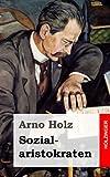 Sozialaristokraten, Arno Holz, 1482580292