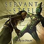 Servant of Steel: Chaos Awakens, Book 1 | Heath Pfaff