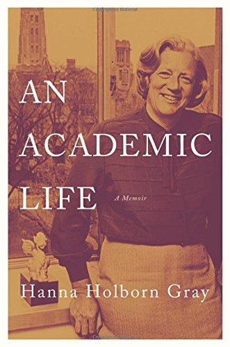 An Academic Life: A Memoir (The William G. Bowen Memorial Series in Higher Education)