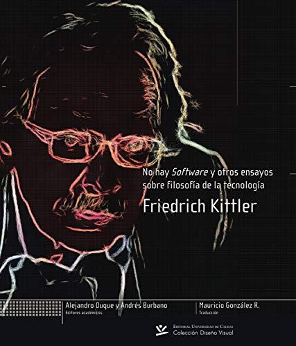 No hay software y otros ensayos sobre filosofía de la tecnología (DISEÑO VISUAL nº 3)
