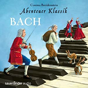Bach (Abenteuer Klassik) Audiobook