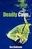 Deadly Calm, Don Anderson, 1425983758