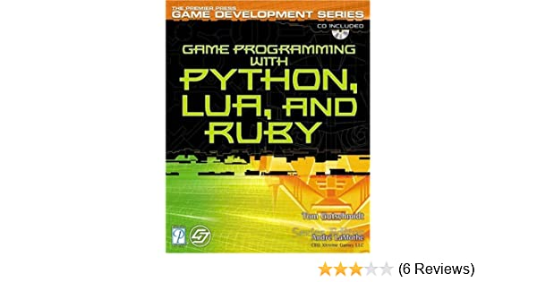 Game Programming with Python, Lua, and Ruby (Game Development): Tom