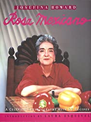 Rosa Mexicano: A Culinary Autobiography with 60 Recipes