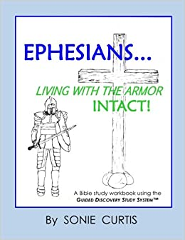 Ephesians: Living with the Armor Intact!: Sonie Curtis