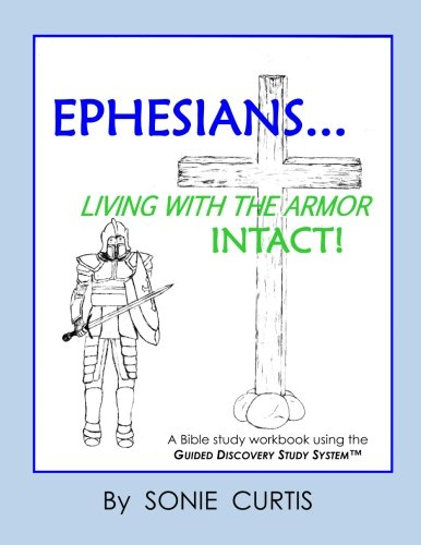 Workbook bible studies for kids worksheets : Ephesians: Living with the Armor Intact!: Sonie Curtis ...