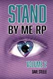 Stand By Me RP: Volume 2