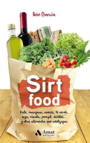 Sirt Food: Kale, manzanas, nueces y otros alimentos que adelgazan (Spanish Edition