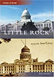 Little Rock (AR) (Then and Now)