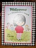 Welcome Is a Wonderful Word, Gyo Fujikawa, 0448136503