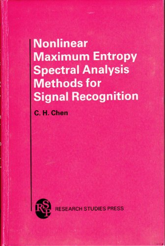 Nonlinear Maximum Entropy Spectral Analysis Methods for Signal Recognition (Electronic & Electrical Engineering Rese