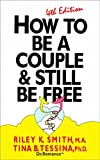 How To Be A Couple & Still Be Free