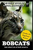 Bobcats: Bob-tailed Cats of North America (The Great Book of Animal Knowledge 27)