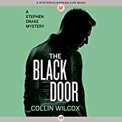 The Black Door: The Stephen Drake Mysteries, Book 1 | Collin Wilcox
