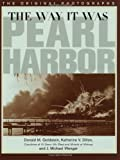 The Way It Was - Pearl Harbor, Donald M. Goldstein and Katherine V. Dillon, 1574883593
