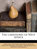 The Carnivores of West Afric, Donovan Reginald Rosevear, 1175100307
