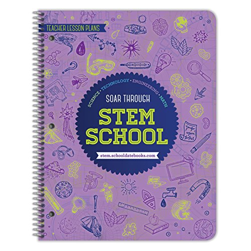 STEM Education Teacher Lesson Plans, Strategies and Activities Guide - Middle School / High School - By School Datebooks