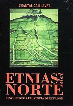 Etnias del norte: Etnohistoria e historia del Ecuador (Travaux de l'IFÉA) (Spanish Edition)
