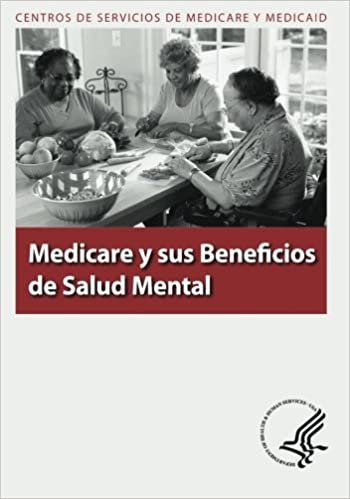 Medicare y sus Beneficios de Salud Mental (Spanish Edition): U.S. Department of Health and Human Services, Centros de Servicios de Medicare y Medicaid: ...