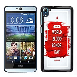 Dragon Case - FOR HTC Desire D826 - world blood bonor day - Caja protectora de pl??stico duro de la cubierta Dise?¡Ào Slim Fit